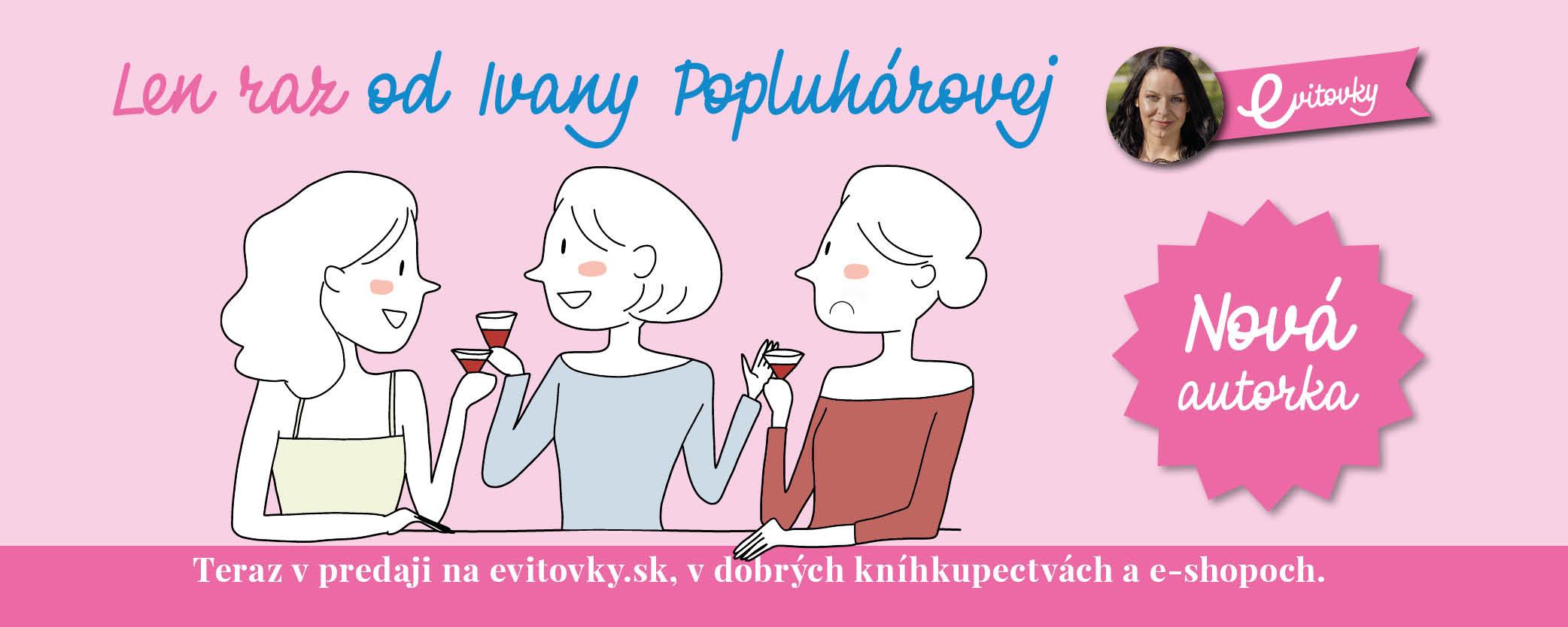 NOVINKA: Nová evitovka od novej autorky Ivany Popluhárovej